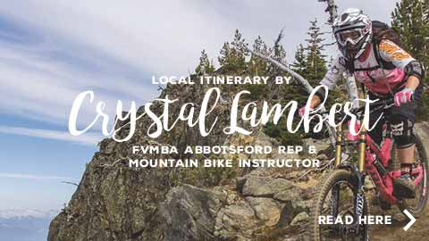 Abbotsford Itinerary by Crystal Lambert mountain biking instructor in the Fraser Valley